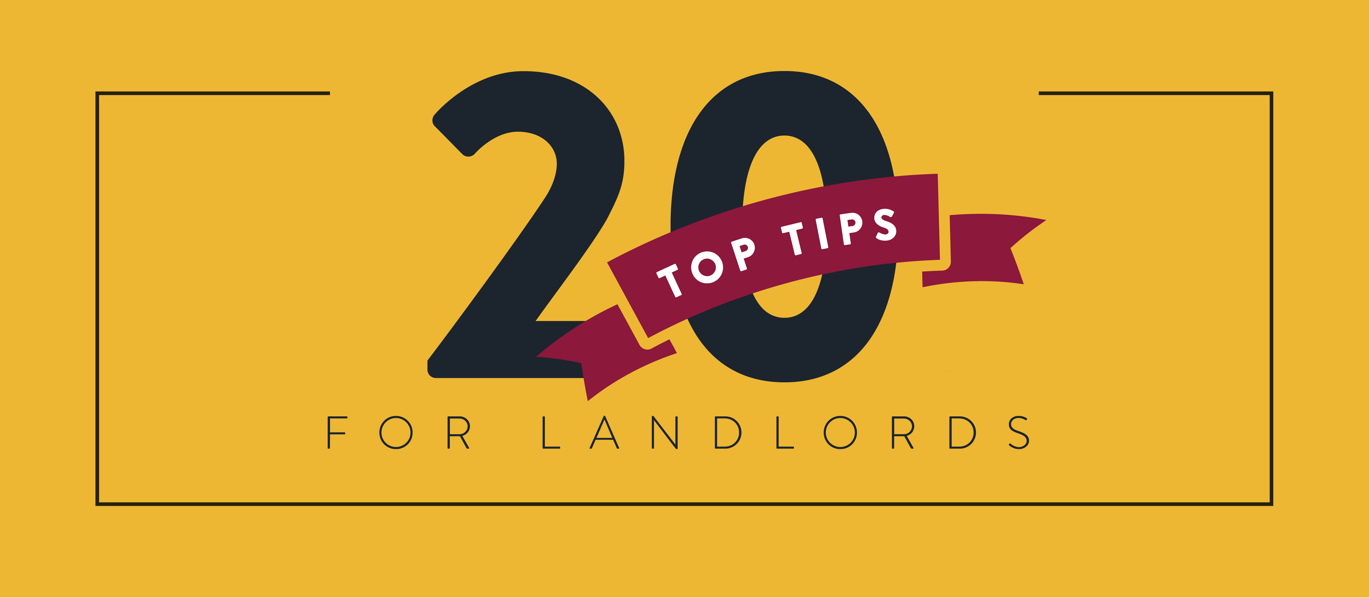 20 Top Tips for Landlords