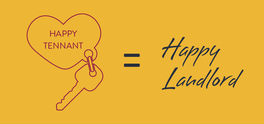 Happy Tenant = Happy Landlord