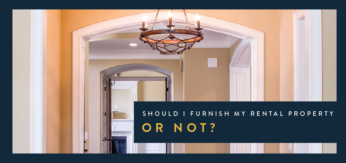 Should I furnish my rental propery or not blog post